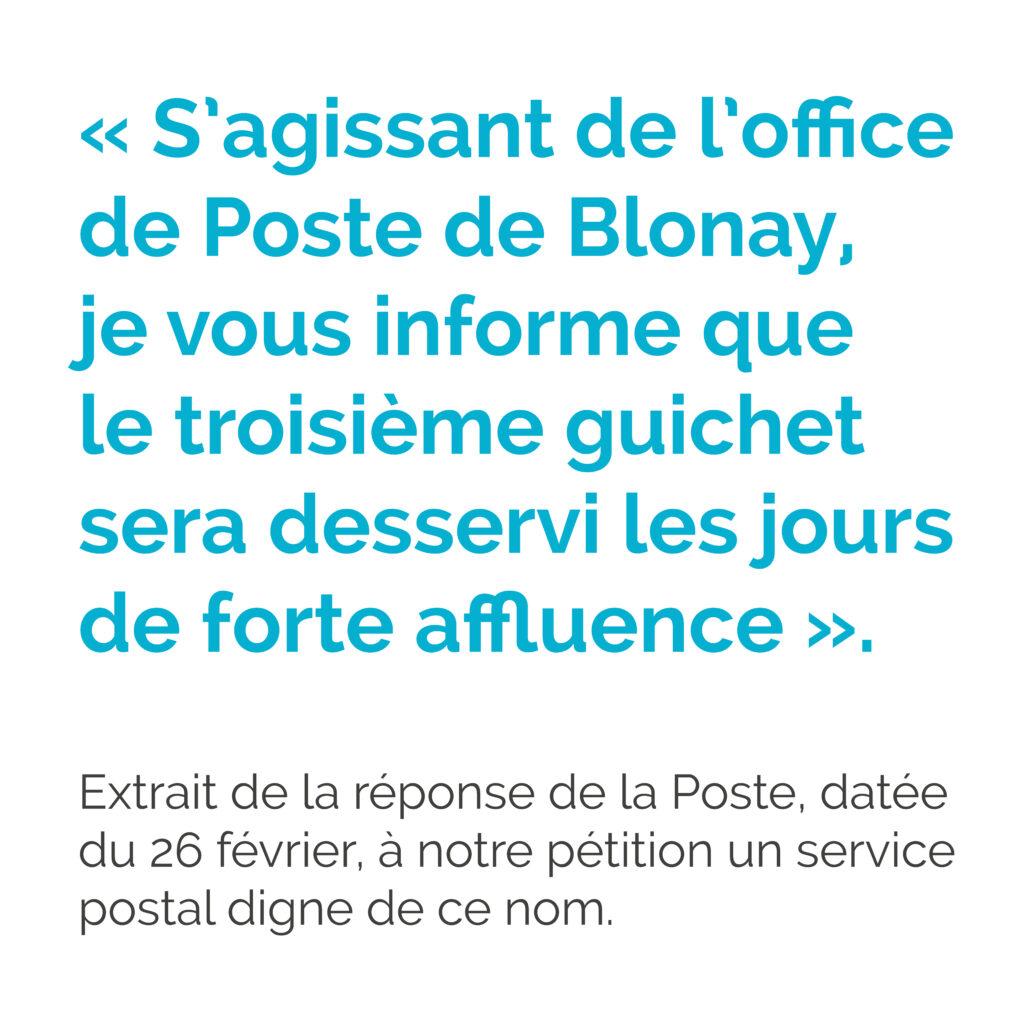 « S'agissant de l'office de Poste de Blonay, je vous informe que le troisième guichet sera desservi les jours de forte affluence »
