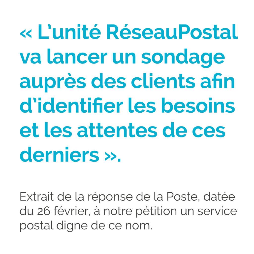 « L'unité RéseauPostal va lancer un sondage auprès des clients afin d'identifier les besoins et les attentes de ces derniers ».